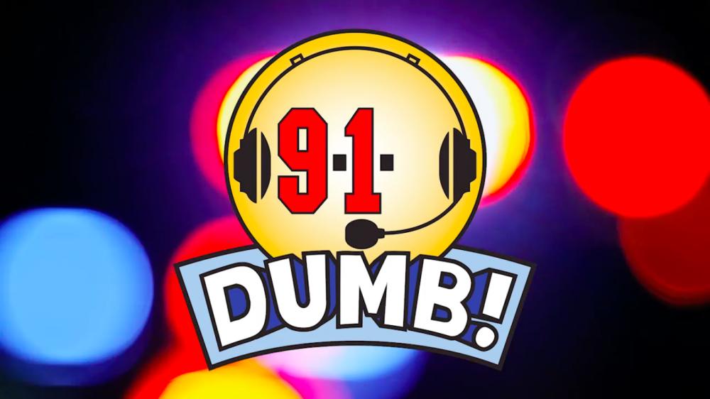 9-1-Dumb!